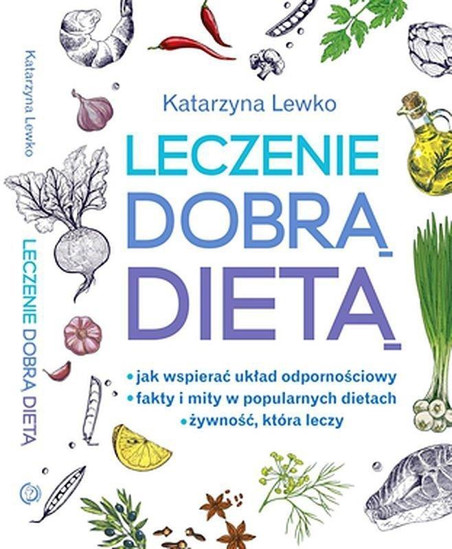 Leczenie dobrą dietą Katarzyna Lewko