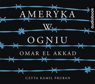 Ameryka w ogniu Omar El Akkad Audiobook mp3