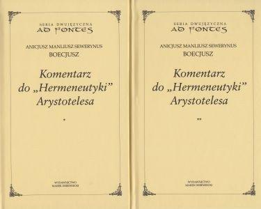 """Komentarz do """"Hermeneutyki"""" Arystotelesa Tom I i II Seria dwujęzyczna Boecjusz z Dacji"""