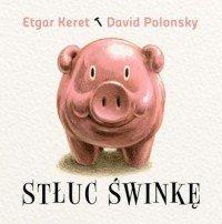 Stłuc świnkę Etgar Keret, David Polonsky