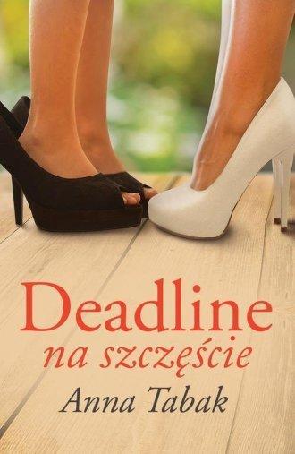 Deadline na szczęście Anna Tabak