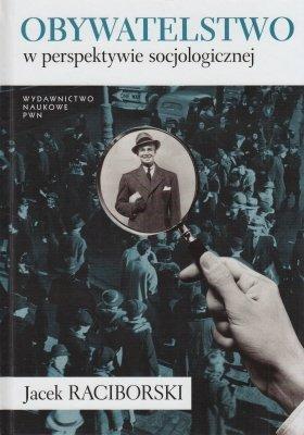 Obywatelstwo w perspektywie socjologicznej Jacek Raciborski