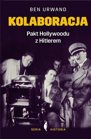 Kolaboracja Pakt Hollywoodu z Hitlerem Ben Urwand