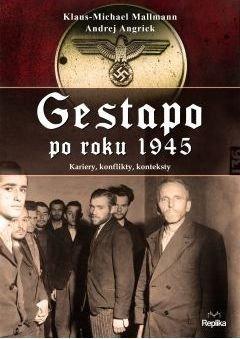 Gestapo po 1945 roku Kariery konflikty konteksty Klaus-Michael Mallmann Andrej Angrick