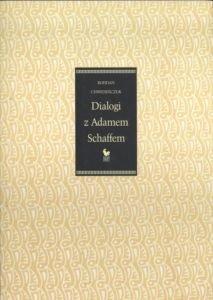Dialogi z Adamem Schaffem Bohdan Chwedeńczuk
