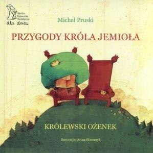 PRZYGODY KRÓLA JEMIOŁA Królewski ożenek Michał Pruski