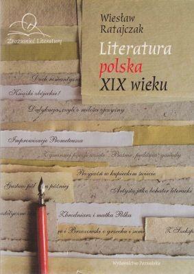 Literatura polska XIX wieku Wiesław Ratajczak