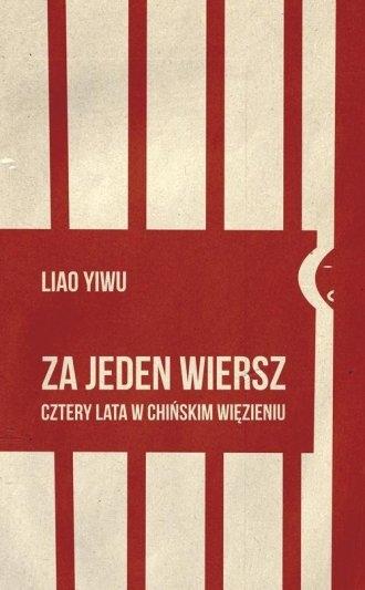 Za jeden wiersz Cztery lata w chińskim więzieniu Liao Yiwu