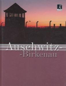 AUSCHWITZ - BIRKENAU Wersja niemiecka Łukasz Gaweł