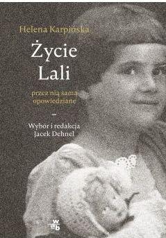 Życie Lali przez nią samą opowiedziane Jacek Dehnel
