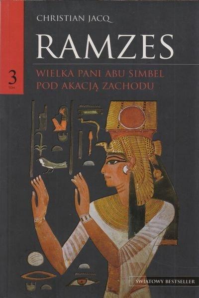 Ramzes Wielka Pani Abu Simel Pod akacją Zachodu Tom 3 Christian Jacq