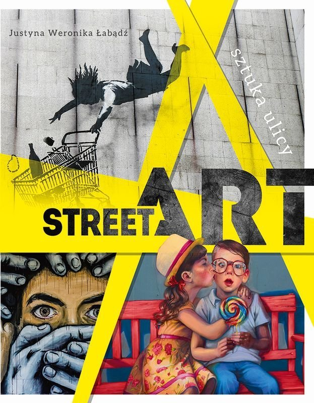 Street art Sztuka ulicy Justyna Weronika Łabądź