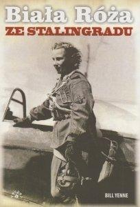 Biała róża ze Stalingradu Bill Yenne