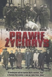 """Prawie życiorys 1939-1956  Ryszard Bielański Rom"""" (oprawa twarda)"""