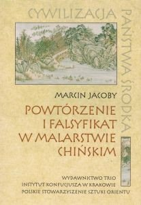 Powtórzenie i falsyfikat w malarstwie chińskim Marcin Jacoby