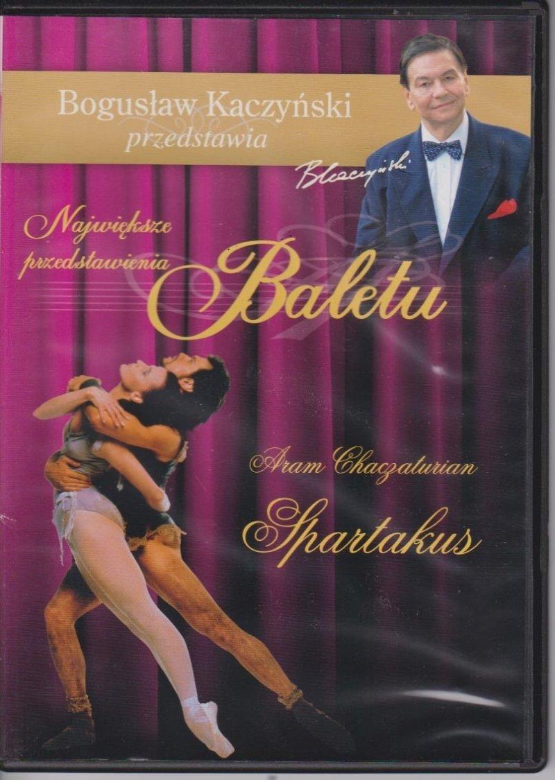 Spartakus Największe przedstawienia baletu cz.1 Bogusław Kaczyński przedstawia DVD