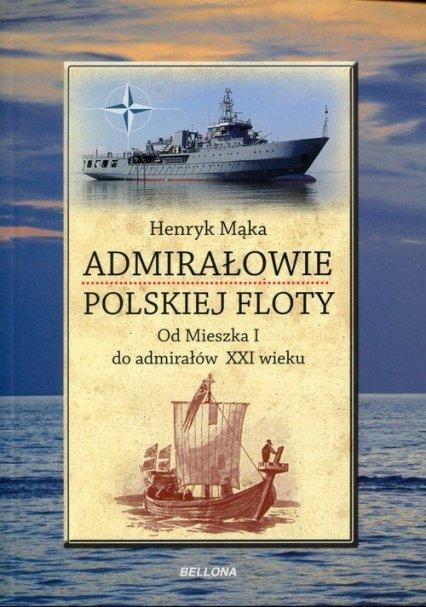 Admirałowie polskiej floty Henryk Mąka
