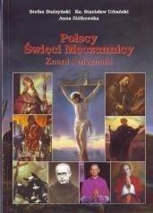 Polscy Święci Męczennicy Znani i nieznani Stefan Budzyński Stanisław Urbański Anna Ziółko