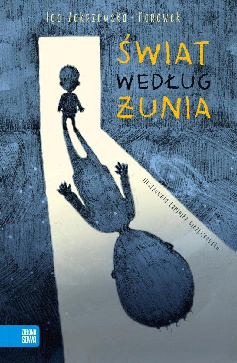 Świat według Żunia Iga Zakrzewska-Morawek
