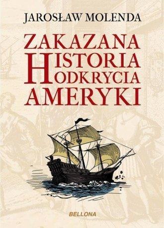 Zakazana historia odkrycia Ameryki  Jarosław Molenda