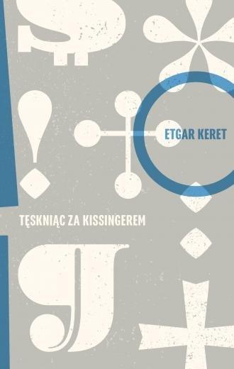 Tęskniąc za Kissingerem Etgar Keret