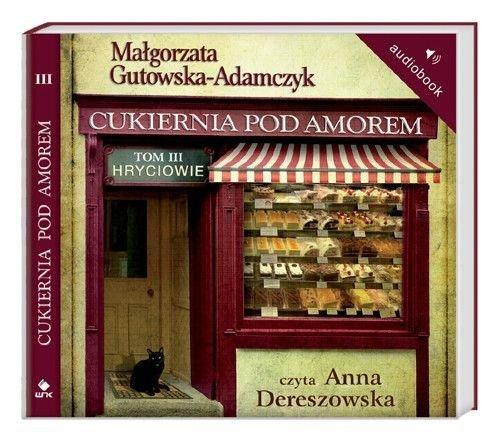 Cukiernia Pod Amorem Tom 3 Hryciowie mp3 Audiobook Małgorzata Gutowska-Adamczyk
