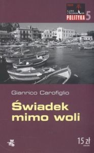 Świadek mimo woli Gianrico Carofiglio