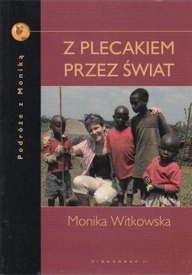 Z plecakiem przez świat Monika Witkowska