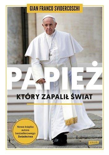 Papież który zapalił świat Gian Franco Svidercoschi