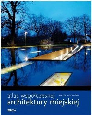 Atlas współczesnej architektury miejskiej Zamora Mola Francesc