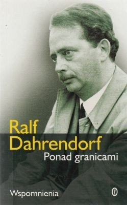 Ponad granicami Wspomnienia Ralf Dahrendorf