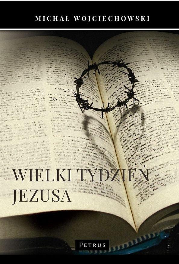 Wielki Tydzień Jezusa Michał Wojciechowski