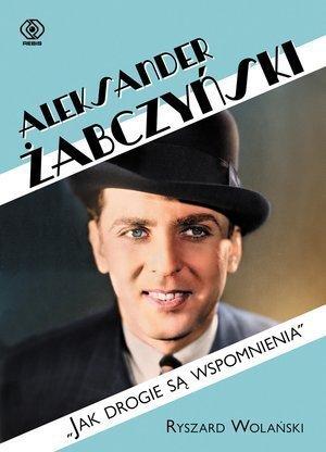 Aleksander Żabczyński Jak drogie są wspomnienia Ryszard Wolański