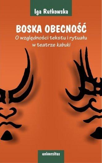 Boska obecność O względności tekstu i rytuału w teatrze kabuki Iga Rutkowska