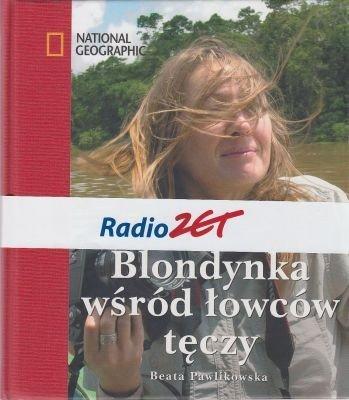Blondynka wśród łowców tęczy Beata Pawlikowska