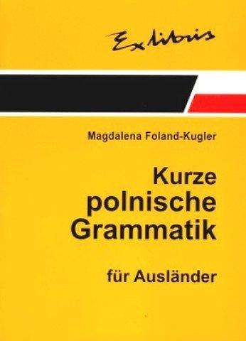 Kurze polnische Grammatik fur Auslander