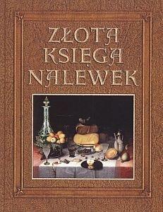 Złota księga nalewek Robert Maciej Anna Rodak-Śniecińska