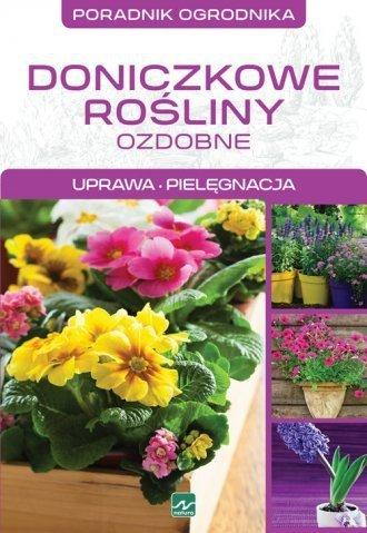 Doniczkowe rośliny ozdobne Poradnik ogrodnika Uprawa pielęgnacja