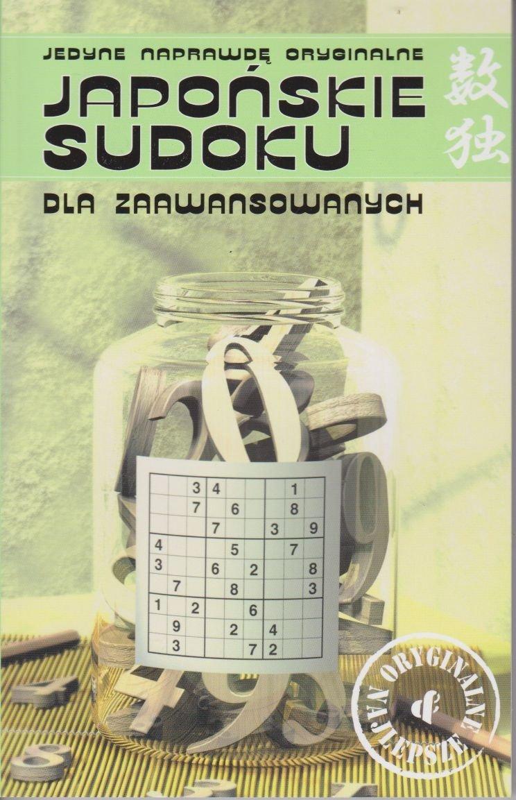 Japońskie sudoku dla zaawansowanych Jedyne naprawdę oryginalne