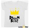 Koszulka dziecięca Dream Big!