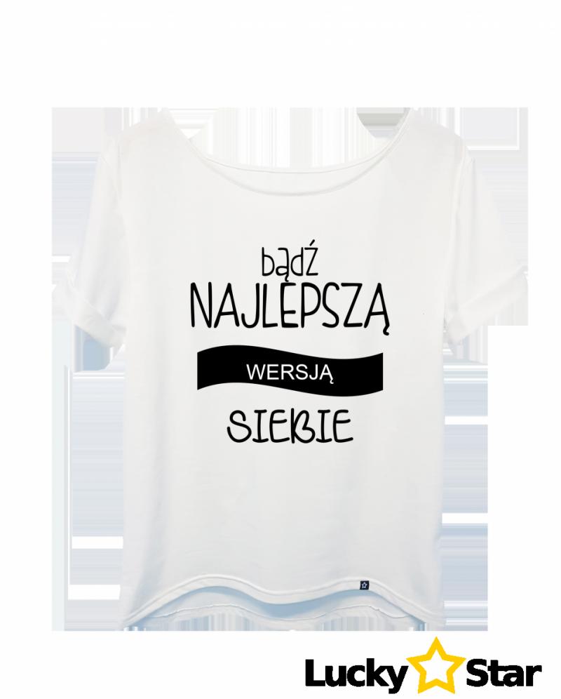 Koszulka Damska Bądź NAJLEPSZĄ wersją siebie