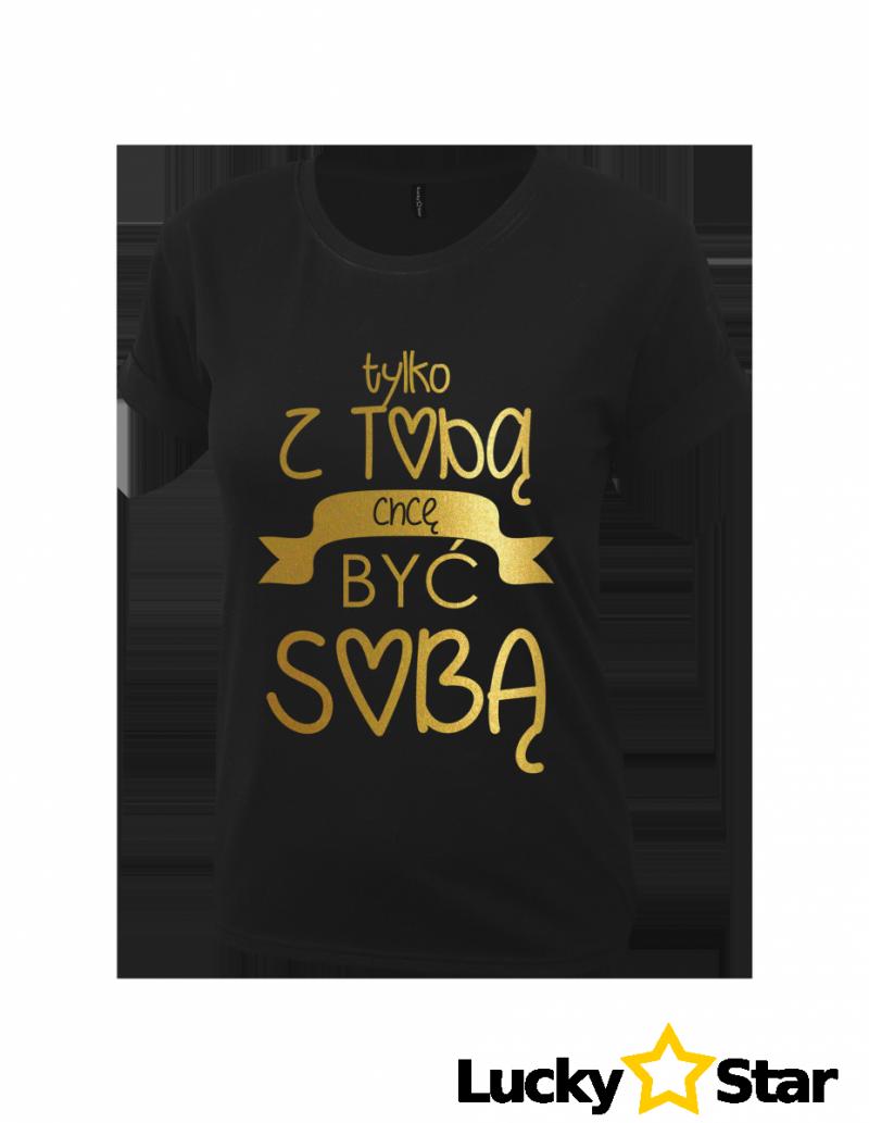 Koszulka Damska Tylko z Tobą...