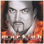 Mark Oh - Never Stop That Feeling [CD]