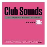 Club Sounds 90s - The Ultimate Club Dance Collection [3CD]