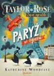 Paryż w ogniu. Taylor i Rose tajne agentki. Tom 1