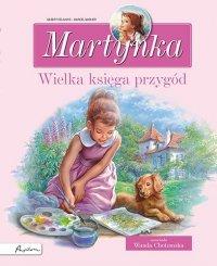 Martynka. Wielka księga przygód. Zbiór opowiadań wyd. 2