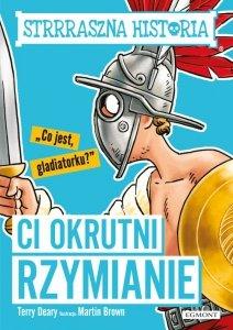 Ci okrutni Rzymianie. Strrraszna historia