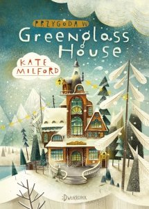 Przygoda w Greenglass House. Tom 1
