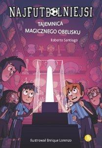 Tajemnica magicznego obelisku. Najfutbolniejsi