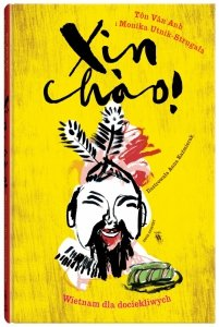 Xin chao! Wietnam dla dociekliwych. Świat dla dociekliwych